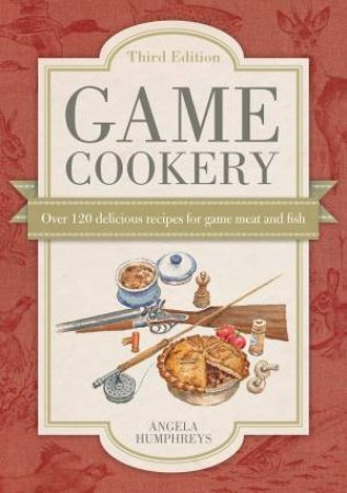 Game Cookery Third Edition