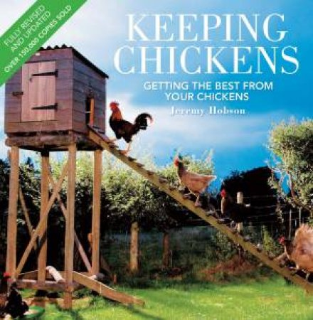 Keeping Chickens - Third Edition by JEREMY HOBSON