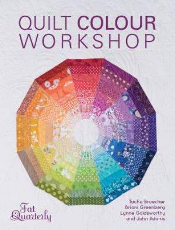 Quilt Colour Workshop by FAT QUARTERLY