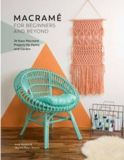 Macrame For Beginners And Beyond 24 Easy Macrame Projects For Home And Garden