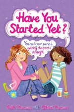 Have You Started Yet? by RuthThomson & Chloe Thomson