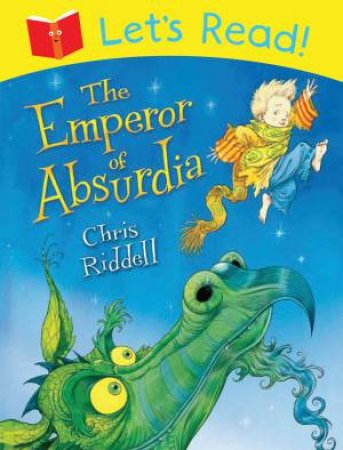 The Let's Read! Emperor of Absurdia by Chris Riddell