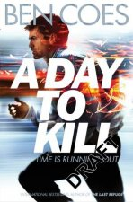 A Day to Kill by Ben Coes