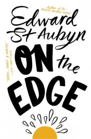 On The Edge by Edward St Aubyn