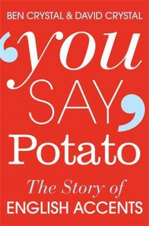 You Say Potato by Ben Crystal & David Crystal