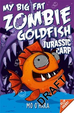My Big Fat Zombie Goldfish 06: Jurassic Carp