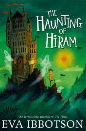 The Haunting of Hiram by Eva Ibbotson