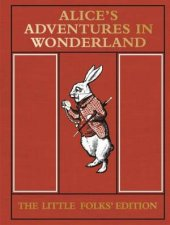 Alices Adventures in Wonderland The Little Folks Edition