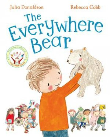 The Everywhere Bear by Rebecca Cobb & Julia Donaldson