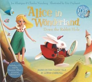 Alice in Wonderland: Down the Rabbit Hole