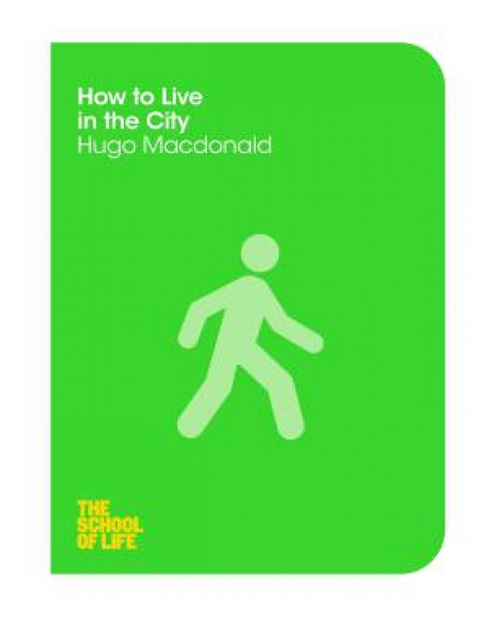 How to Live in the City by Hugo Macdonald [Paperback]