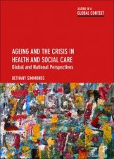 Ageing And The Crisis In Health And Social Care
