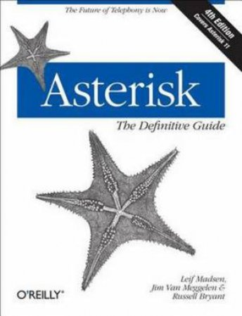 Asterisk: The Definitive Guide (4th Edition)
