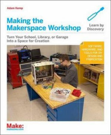 Making the Makerspace Workshop by Adam Kemp