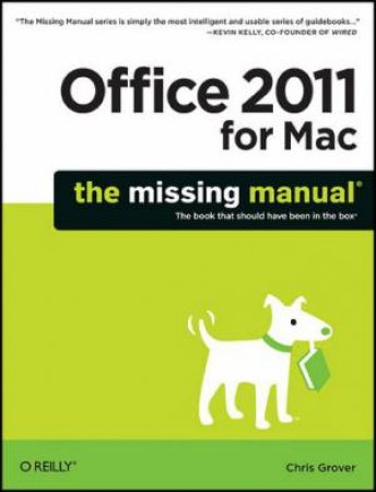 Office 2011 for Mac: The Missing Manual by Chris Grover