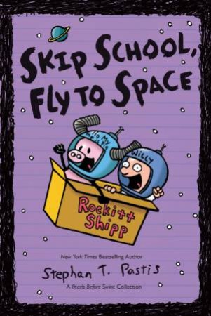 A Pearls Before Swine Collection: Skip School, Fly To Space