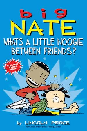 Big Nate: What's A Little Noogie Between