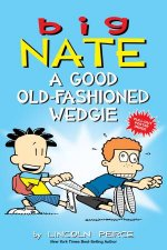 Big Nate A Good OldFashioned Wedgie