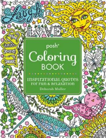 Posh Adult Coloring Book Inspirational Quotes For Fun Relaxation By Deborah Muller