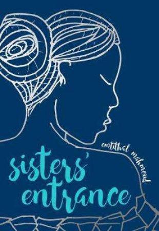 Sisters' Entrance by Emtithal Mahmoud