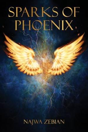 Sparks Of Phoenix by Najwa Zebian