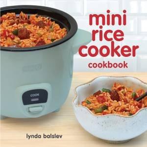 Mini Rice Cooker Cookbook by Lynda Balslev