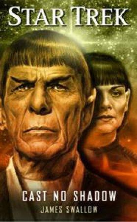 Star Trek: Cast No Shadow by James Swallow