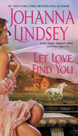 Let Love Find You by Johanna Lindsey