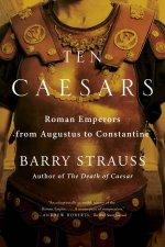 Ten Caesars Roman Emperors From Augustus To Constantine