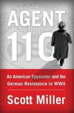 An American Spymaster And The German Resistance In WWII