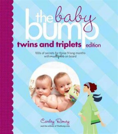 Baby Bump: Twins and Triplets Edition  by Carley Roney