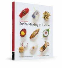 A Visual Guide to Sushi-Making at Home by Lissa Doumani