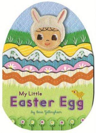 My Little Easter Egg by Sara Gillingham