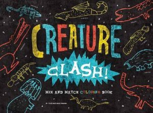 Creature Clash! Mix and Match Coloring Book by Tyler Panian