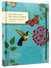 Paper Blossoms, Butterflies & Birds by Ray Marshall