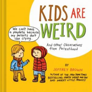 Kids Are Weird