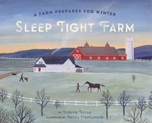 Sleep Tight Farm by Becca Stadtlander