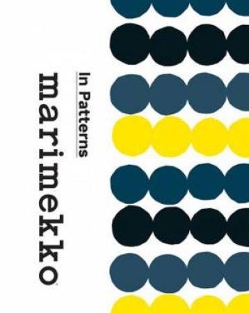 Marimekko: In Patterns by Various