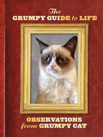 Grumpy Cat: A Grumpy Guide to Life
