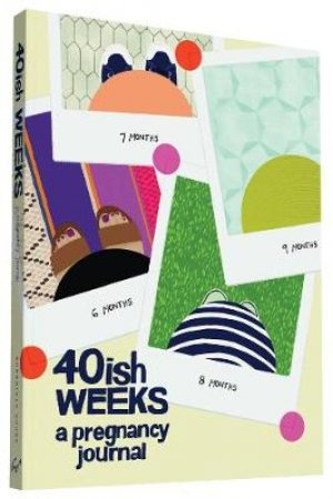 40ish Weeks by Kate Pocrass