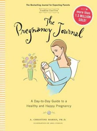 The Pregnancy Journal 2016 by A Christine Harris