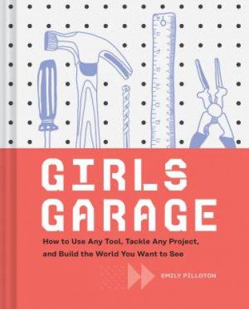 Girls Garage by Emily Pilloton