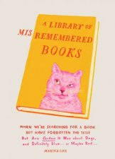 A Library Of Misremembered Books