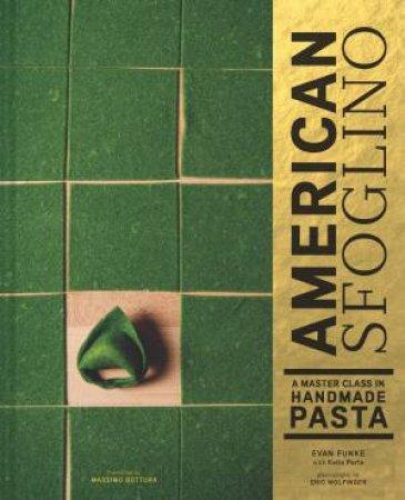 American Sfoglino by Eric Wolfinger & Evan Funke & Katie Parla
