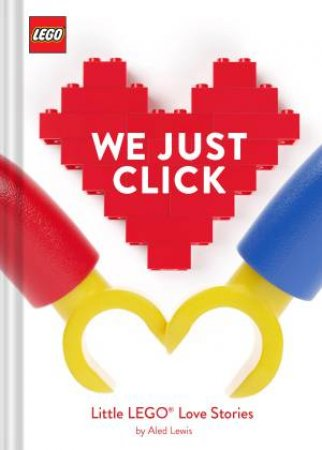 LEGO: We Just Click by Aled Lewis