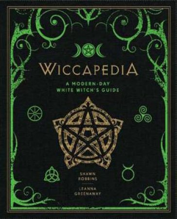 Wiccapedia by Shawn Robbins & Leanna Greenaway