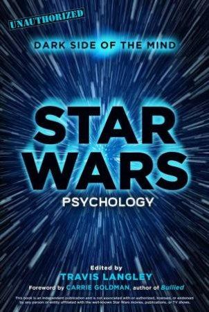 Star Wars Psychology by Travis Langley & Carrie Goldman