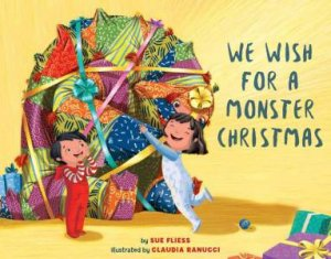 We Wish For A Monster Christmas by Sue Fliess & Claudia Ranucci