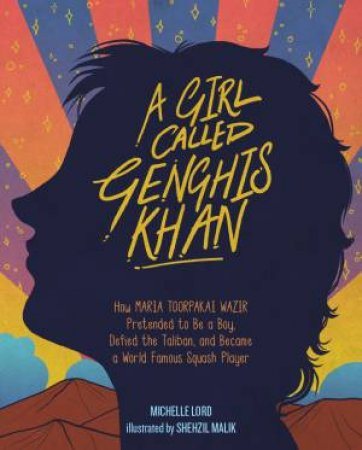 A Girl Called Genghis Khan by Michelle Lord & Shehzil Malik