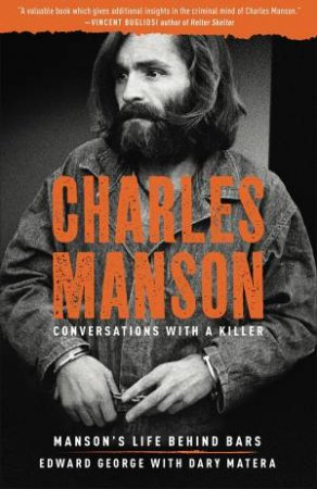 Charles Manson: Conversations With A Killer